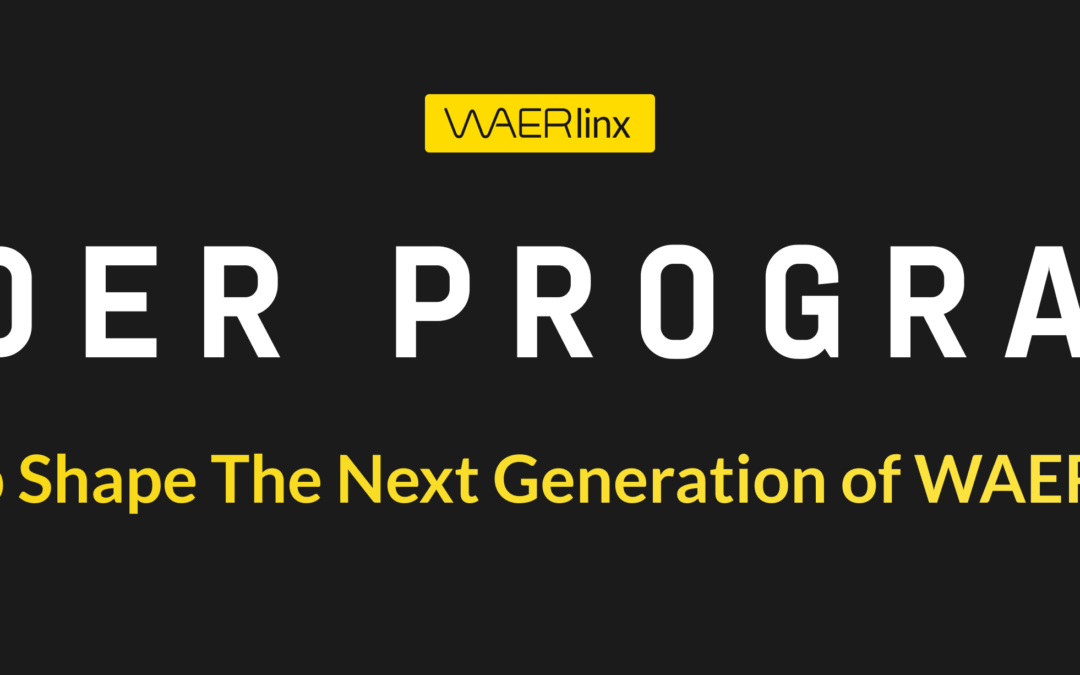 Help Shape The Next Generation of WAERlinx